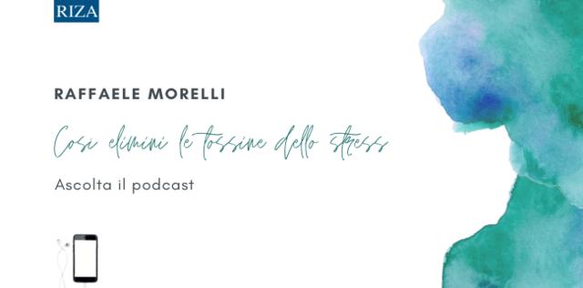 PODCAST L'esercizio di Raffaele Morelli per eliminare lo stress